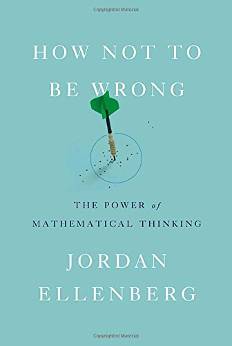 Jordan Ellenberg How Not To Be Wrong The Power Of Mathematical Thinking