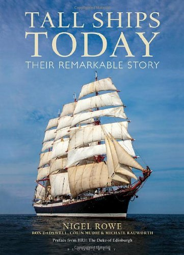 Nigel Rowe Tall Ships Today Their Remarkable Story