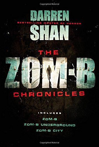 Darren Shan The Zom B Chronicles