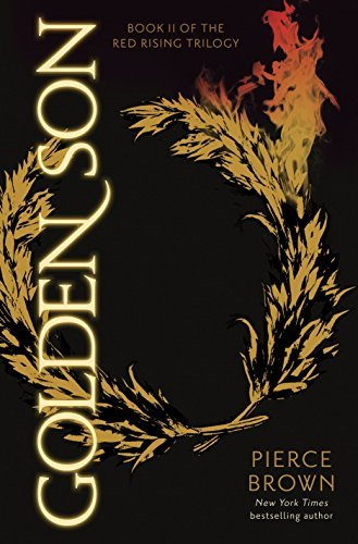 Pierce Brown Golden Son Book 2 Of The Red Rising Saga