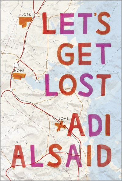 Adi Alsaid Let's Get Lost