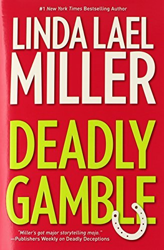 Linda Lael Miller Deadly Gamble