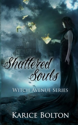 Karice Bolton The Witch Avenue Series Shattered Souls Shattered Souls
