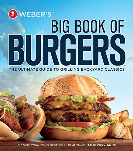 Jamie Purviance Weber's Big Book Of Burgers