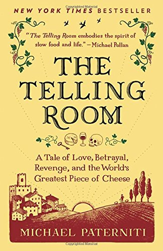 Michael Paterniti The Telling Room A Tale Of Love Betrayal Revenge And The World'