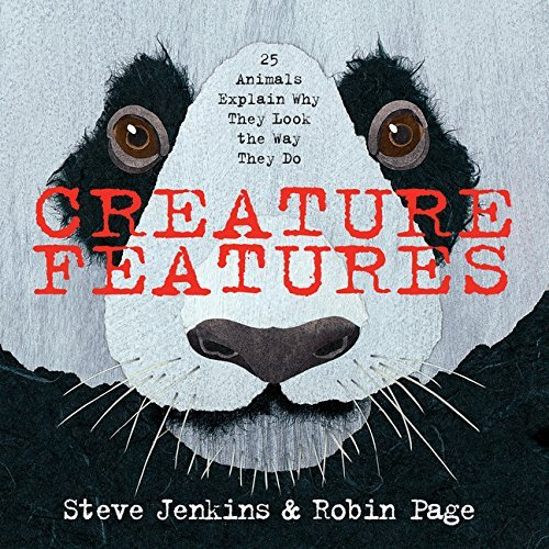 Steve Jenkins Creature Features Twenty Five Animals Explain Why They Look The Way