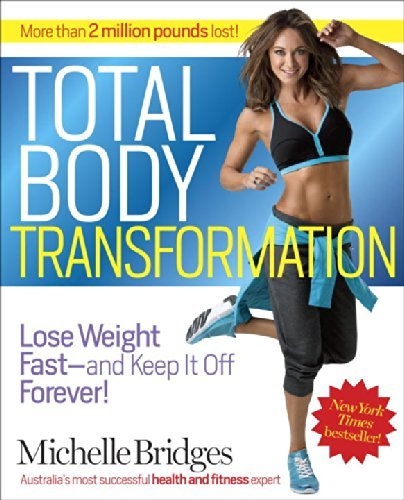 Michelle Bridges Total Body Transformation Lose Weight Fast And Keep It Off Forever!