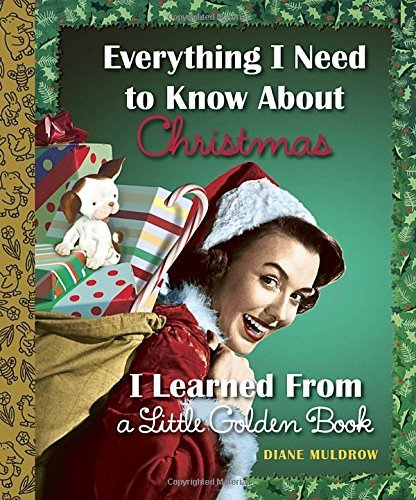 Diane Muldrow Everything I Need To Know About Christmas I Learne