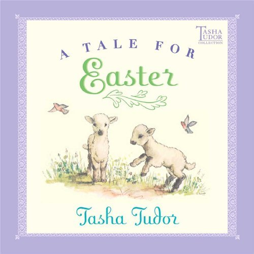 Tasha Tudor A Tale For Easter Reissue