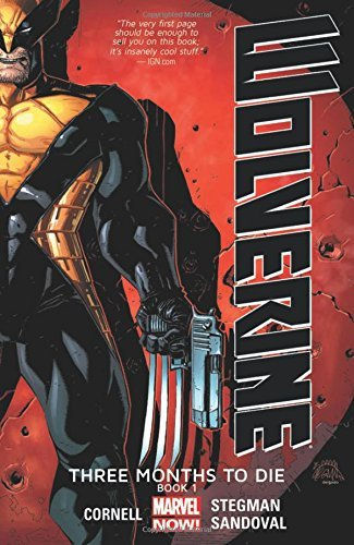 Paul Cornell Wolverine Three Months To Die Book 1