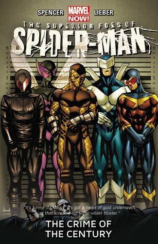 Nick Spencer The Superior Foes Of Spider Man Volume 2 The Crime Of The Century