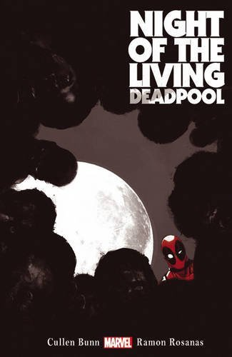Cullen Bunn Night Of The Living Deadpool