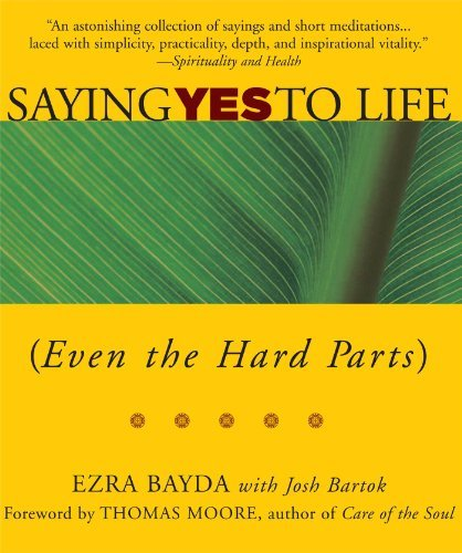 Ezra Bayda Saying Yes To Life (even The Hard Parts)
