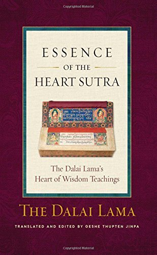 Dalai Lama Essence Of The Heart Sutra The Dalai Lama's Heart Of Wisdom Teachings