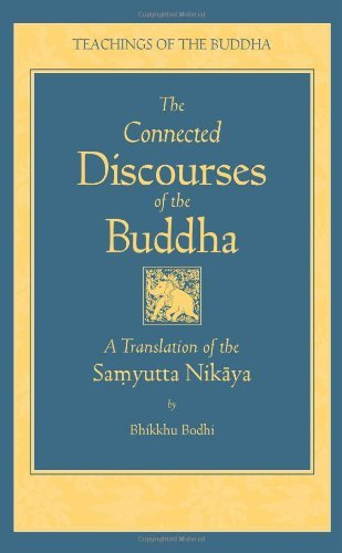 Bodhi The Connected Discourse Of The Buddha A Translation Of The Samyutta Nikaya
