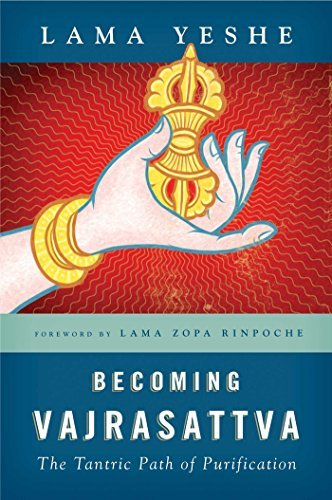 Lama Thubten Yeshe Becoming Vajrasattva The Tantric Path Of Purification