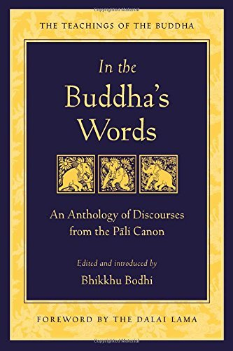 Bodhi In The Buddha's Words An Anthology Of Discourses From The Pali Canon