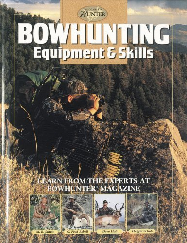 Dwight Schuh Bowhunting Equipment & Skills Learn From The Experts At Bowhunter Magazine