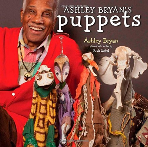 Ashley Bryan Ashley Bryan's Puppets Making Something From Everything
