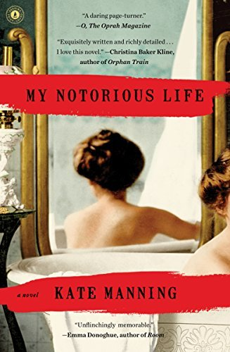Kate Manning My Notorious Life