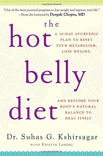 Suhas G. Kshirsagar The Hot Belly Diet A 30 Day Ayurvedic Plan To Reset Your Metabolism