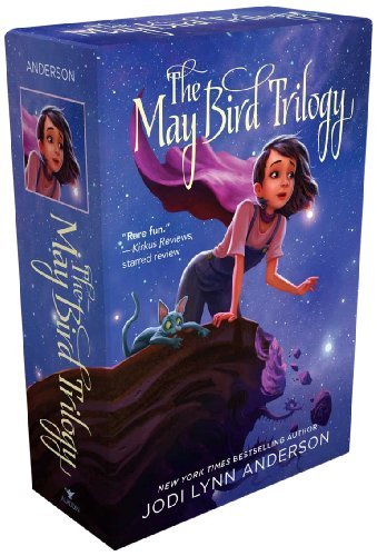 Jodi Lynn Anderson The May Bird Trilogy The Ever After; Among The Stars; Warrior Princess