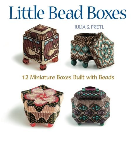 Julia S. Pretl Little Bead Boxes 12 Miniature Boxes Built With Beads