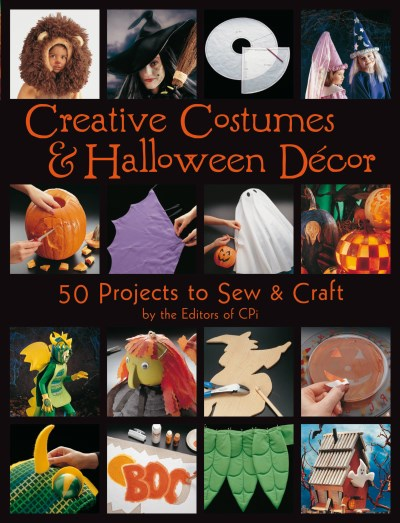 Creative Publishing International Creative Costumes & Halloween Decor 50 Projects To Sew & Craft