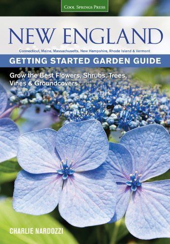 Quayside New England Getting Started Garden Guide Grow The Best Flowers Shrubs Trees Vines & Gro