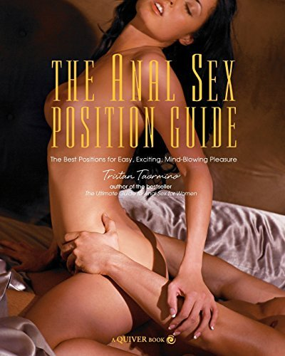 Tristan Taormino The Anal Sex Position Guide The Best Positions For Easy Exciting Mind Blowi