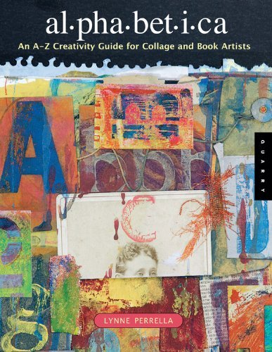 Lynne Perrella Alphabetica An A Z Creativity Guide For Collage And Book Arti