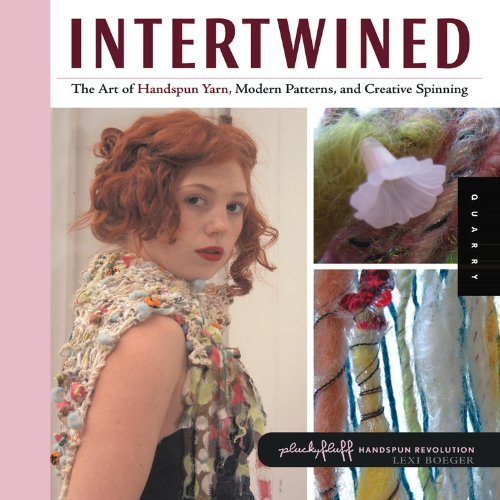 Lexi Boeger Intertwined The Art Of Handspun Yarn Modern Patterns And Cre