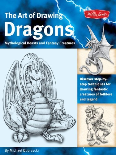 Michael Dobrzycki The Art Of Drawing Dragons Mythological Beasts A Discover Step By Step Techniques For Drawing Fant