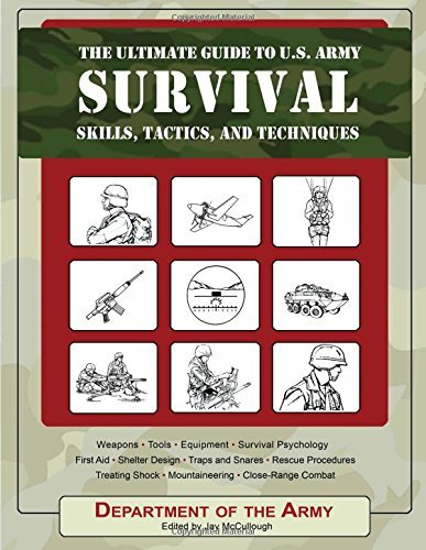 Army The Ultimate Guide To U.S. Army Survival Skills Tactics And Techniques