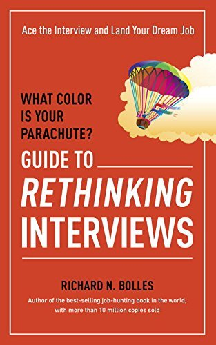 Richard Bolles What Color Is Your Parachute? Guide To Rethinking Interviews
