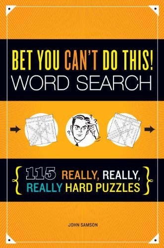 John Samson Bet You Can't Do This! Word Search 115 Really Really Really Hard Puzzles