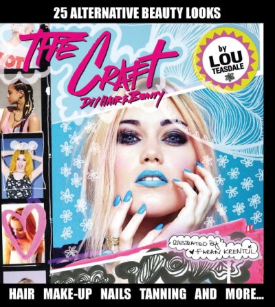 Louise Teasdale The Craft Diy Hair & Beauty