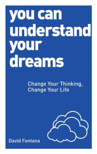David Fontana You Can Understand Your Dreams Change Your Thinking Change Your Life