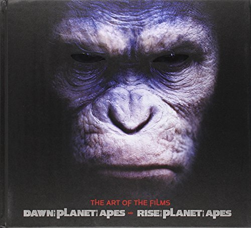 Matt Hurwitz Rise Of The Planet Of The Apes And Dawn Of Planet The Art Of The Films