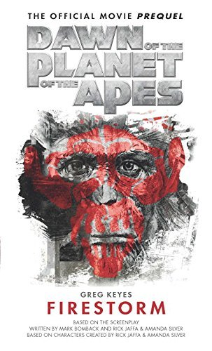 Greg Keyes Dawn Of The Planet Of The Apes The Official Movi