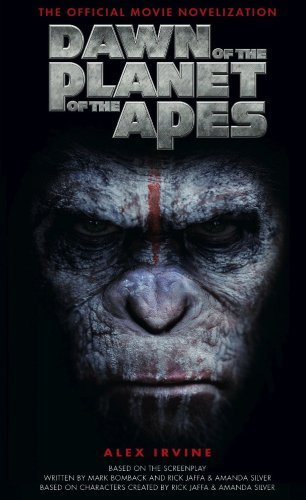 Alex Irvine Dawn Of The Planet Of The Apes The Official Movi