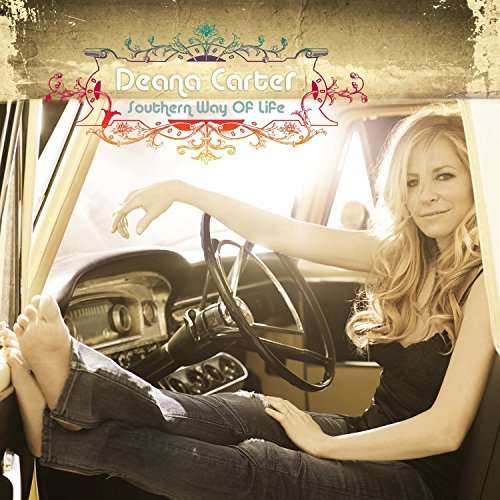 Deana Carter Southern Way Of Life