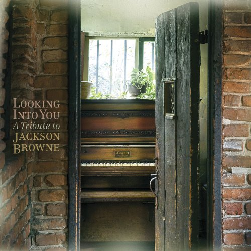 Looking Into You A Tribute To Jackson Browne Looking Into You A Tribute To Jackson Browne