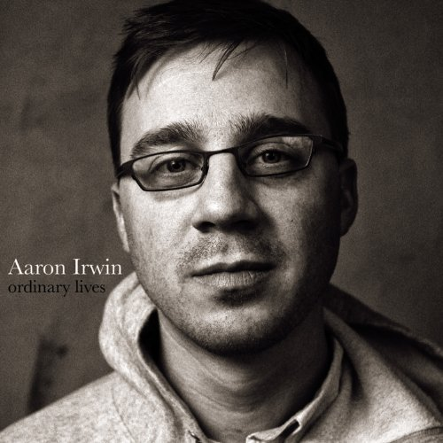 Aaron Irwin Ordinary Lives
