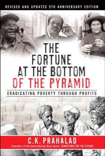 C. K. Prahalad The Fortune At The Bottom Of The Pyramid Eradicating Poverty Through Profits 0005 Edition;revised Update