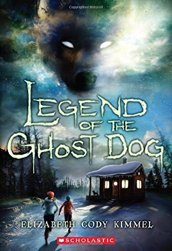 Elizabeth Cody Kimmel Legend Of The Ghost Dog
