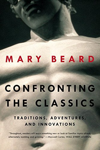 Mary Beard Confronting The Classics Traditions Adventures And Innovations