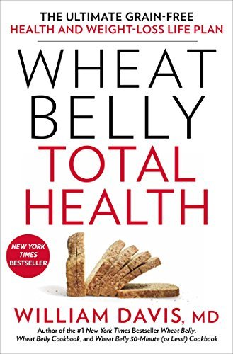 William Davis Wheat Belly Total Health The Ultimate Grain Free Health And Weight Loss Li