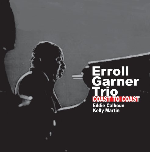 Errol Trio Garner Coast To Coast
