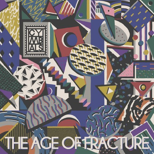 Cymbals Age Of Fracture